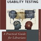 Ebook 978-1442228993 Usability Testing: A Practical Guide for Librarians (Practical Guides for Li