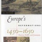 Ebook 978-0742537897 Europe's Reformations, 1450–1650: Doctrine, Politics, and Community (Critica