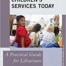 Ebook 978-0810893245 Children's Services Today: A Practical Guide for Librarians (Practical Guide