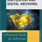 Ebook 978-0810892071 Digitization and Digital Archiving: A Practical Guide for Librarians (Practi