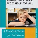 Ebook 978-0810891463 Making the Library Accessible for All: A Practical Guide for Librarians (Pra