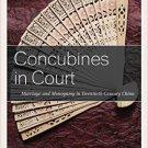 Ebook 978-1442245891 Concubines in Court: Marriage and Monogamy in Twentieth-Century China