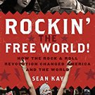 Ebook 978-1442266049 Rockin' the Free World!: How the Rock & Roll Revolution Changed America and