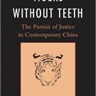 Ebook 978-1442236165 Tigers without Teeth: The Pursuit of Justice in Contemporary China (State &
