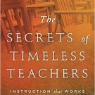 Ebook 978-1475818291 The Secrets of Timeless Teachers: Instruction that Works in Every Generation