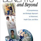 Ebook 978-1412950893 Benefits and Beyond: A Comprehensive and Strategic Approach to Retirement, H