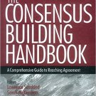 Ebook 978-0761908449 The Consensus Building Handbook: A Comprehensive Guide to Reaching Agreement