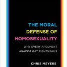 Ebook 978-1442249318 The Moral Defense of Homosexuality: Why Every Argument against Gay Rights Fa