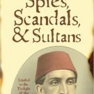 Ebook 978-0742562172 Spies, Scandals, and Sultans: Istanbul in the Twilight of the Ottoman Empire