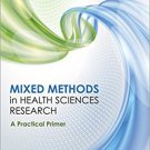 Ebook 978-1483306773 Mixed Methods in Health Sciences Research: A Practical Primer (Mixed Methods