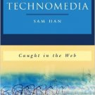 Ebook 978-0742560239 Navigating Technomedia: Caught in the Web (New Social Formations)