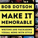Ebook 978-1442256101 Make It Memorable: Writing and Packaging Visual News with Style