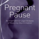 Ebook 978-0754678472 Pregnant Pause: An International Legal Analysis of Maternity Discrimination