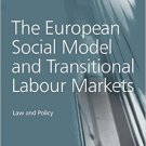 Ebook 978-0754649588 The European Social Model and Transitional Labour Markets: Law and Policy (S