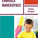 Ebook 978-1475828900 Embrace Makerspace: A Pocket Guide for Elementary School Administrators