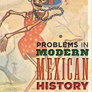 Ebook 978-1442241220 Problems in Modern Mexican History: Sources and Interpretations (Latin Ameri