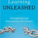 Ebook 978-1475829204 Learning Unleashed: Re-Imagining and Re-Purposing Our Schools
