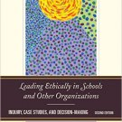 Ebook 978-1475806373 Leading Ethically in Schools and Other Organizations: Inquiry, Case Studies,