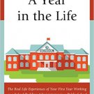 Ebook 978-1475823332 A Year in the Life: The Real Life Experiences of Your First Year Working as