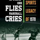 Ebook 978-1442256293 Lombardi Dies, Orr Flies, Marshall Cries: The Sports Legacy of 1970