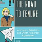 Ebook 978-1475807974 The Road to Tenure: Interviews, Rejections, and Other Humorous Experiences