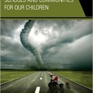 Ebook 978-1475807547 Developing Safer Schools and Communities for Our Children: The Interdiscipli