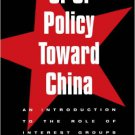 Ebook 978-0847687244 U.S. Policy Toward China: An Introduction to the Role of Interest Groups
