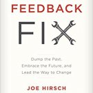 Ebook 978-1475826593 The Feedback Fix: Dump the Past, Embrace the Future, and Lead the Way to Cha