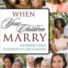 Ebook 978-1442210929 When Your Children Marry: How Marriage Changes Relationships with Sons and D