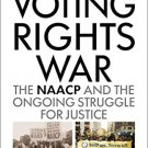 Ebook 978-1442266896 The Voting Rights War: The NAACP and the Ongoing Struggle for Justice