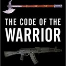 Ebook 978-1442254909 The Code of the Warrior: Exploring Warrior Values Past and Present
