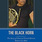 Ebook 978-1442239388 The Black Horn: The Story of Classical French Hornist Robert Lee Watt (Afric