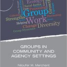 Ebook 978-1483332246 Groups in Community and Agency Settings (Group Work Practice Kit)