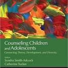 Ebook 978-1483347745 Counseling Children and Adolescents: Connecting Theory, Development, and Div