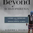 Ebook 978-1442248335 Beyond Schizophrenia: Living and Working with a Serious Mental Illness