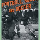 Ebook 978-1442246188 The Shared Origins of Football, Rugby, and Soccer