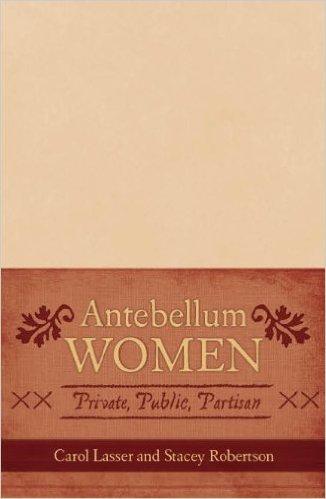 Ebook 978-0742551978 Antebellum Women: Private, Public, Partisan (American Controversies)