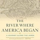 Ebook 978-0742551725 The River Where America Began: A Journey Along the James