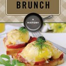 Ebook 978-1442229426 Brunch: A History (The Meals Series)