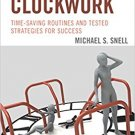 Ebook 978-1475829389 Clockwork: Time-Saving Routines and Tested Strategies for Success