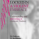 Ebook 978-0761905387 Locked in A Violent Embrace: Understanding and Intervening in Domestic Viole