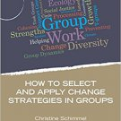 Ebook 978-1483332277 How to Select and Apply Change Strategies in Groups (Group Work Practice Kit