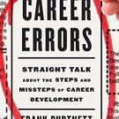 Ebook 978-1475807509 Career Errors: Straight Talk about the Steps and Missteps of Career Developm