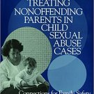 Ebook 978-0761921929 Treating Nonoffending Parents in Child Sexual Abuse Cases: Connections for F