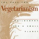 Ebook 978-0847681372 The Case for Vegetarianism: Philosophy for a Small Planet