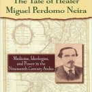 Ebook 978-0842028264 The Tale of Healer Miguel Perdomo Neira: Medicine, Ideologies, and Power in
