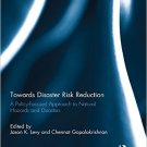 Ebook 978-0415826785 Towards Disaster Risk Reduction: A Policy-Focused Approach to Natural Hazard