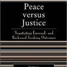 Ebook 978-0742536289 Peace versus Justice: Negotiating Forward- and Backward-Looking Outcomes