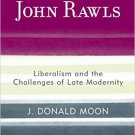 Ebook 978-1442238275 John Rawls: Liberalism and the Challenges of Late Modernity (Modernity and P