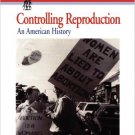 Ebook 978-0842025744 Controlling Reproduction: An American History (The Worlds of Women Series)